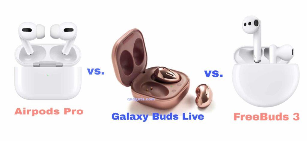 Airpods Pro vs Galaxy Buds Live vs Huawei FreeBuds 3